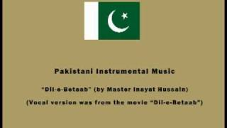 Pakistani Instrumental Music - Dil-e-Betaab (by Master Inayat Hussain)