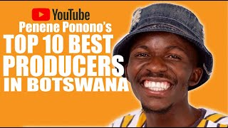 Botswana's TOP 10 Best Music Producers (List by Penene Ponono)