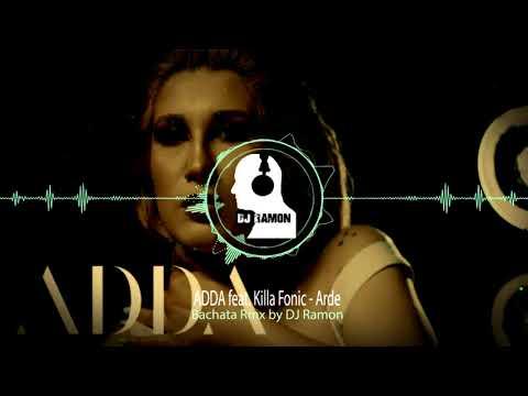 ADDA feat. Killa Fonic - Arde (Bachata Remix by 🎧DJ Ramon🎧)