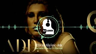 ADDA feat. Killa Fonic - Arde (Bachata Remix by DJ Ramon)