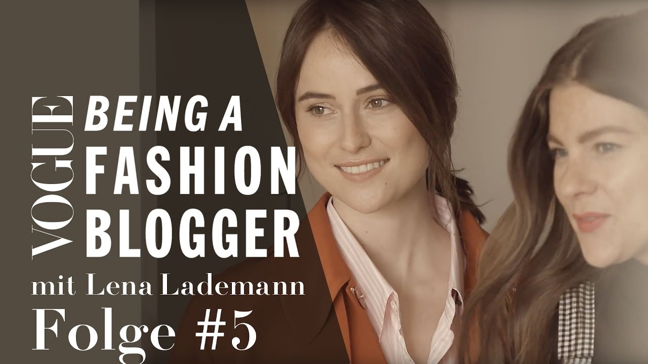 Being a Fashion Blogger mit Lena Lademann #5: How to keep business running | VOGUE Business Insights