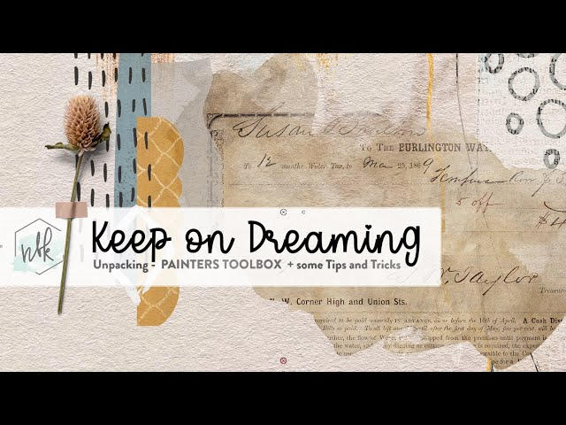 Keep on Dreaming - Unpacking the Painters Toolbox