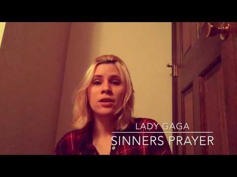 SINNERS PRAYER - LADY GAGA COVER