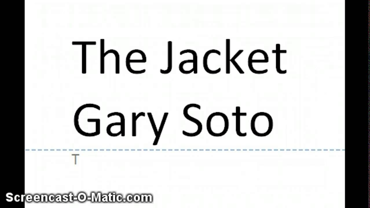 the jacket by gary soto The jacket reading questions mr chang 8th grade irla name: _____ period: _____ the jacket gary soto after having read the jacket by gary soto, respond to the following questions in complete sentences.