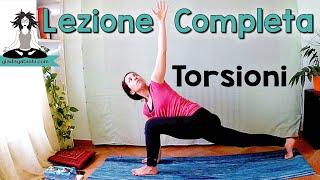 Yoga - Lezione Completa - TORSIONI e FLESSIBILITA' SCHIENA