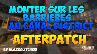 [NEW]Glitch|BO3 PS3/XBOX360|Monter sur les barrière au canal district Afterpatch