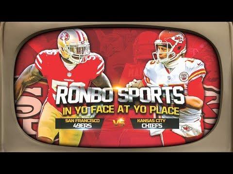 Ronbo Sports In Yo Face At Yo Place Watching 49ers VS Chiefs NFL 2018 Week 3