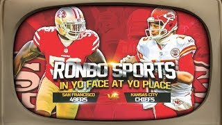 Ronbo Sports In Yo Face At Yo Place Watching 49ers VS Chiefs NFL 2018 Week 3