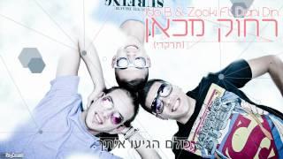 Ido B & Zooki Ft. Dani Din - רחוק מכאן