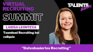 08.09. Datenbasiertes Recruiting - Larisa Leonteva - coliquio