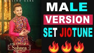 How To Set Sohnea Male Version As Jio Caller Tune| Jaane Meriye|Set Jio Tune From Middel Of The Song