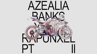 Azealia Banks - YUNG RAPUNXEL PT. II (Mixtape)