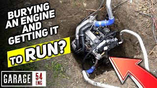 Burying an engine and getting it to run