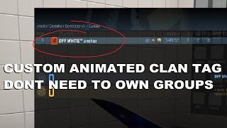 CS:GO Custom Dynamic Clan Tag (DONT OWN GROUPS) READ DESCRIPTION