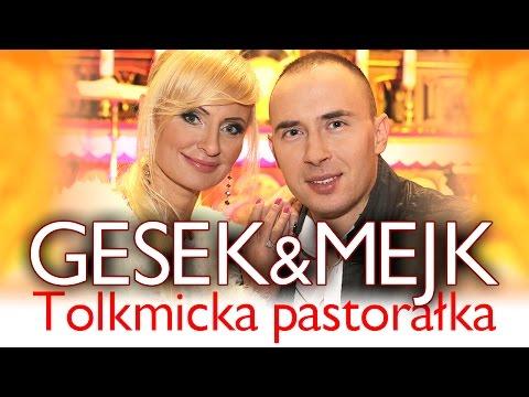 Tolkmicka Pastorałka - Mejk, Gesek