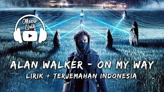 Download lagu Alan Walker On My Way Lirik Terjemahan Indonesia
