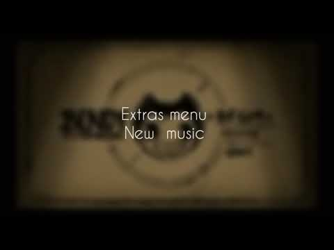 Bendy and the ink machine : Extras menu ( new music )