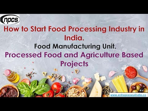 How to Start Food Processing Industry in India. Food Manufacturing Unit.
