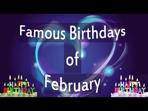 Famous Birthdays in February 2015