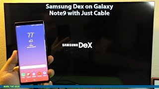 Samsung Dex on Galaxy Note9 with Just Cable