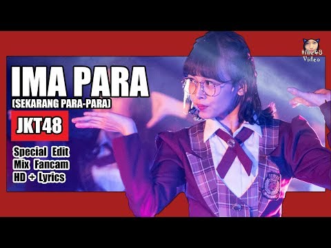 [LIVE + Lirik] JKT48 - Ima Para (Sekarang Para Para) @ Team J「Special Edit.」