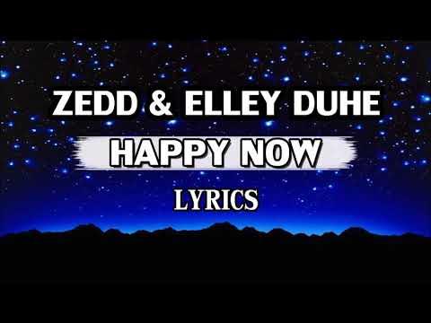 Zedd & Elley Duhé - Happy Now (Lyrics Off)