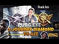 - A journey diamond to ace Pubg.exe byROGAN GAMING