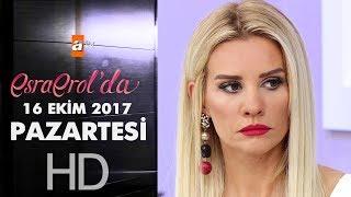 Esra Erol'da 16 Ekim 2017 Pazartesi  - 461. Bölüm
