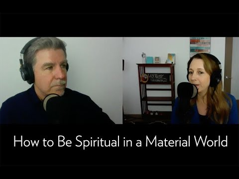 How to Be Spiritual in a Material World