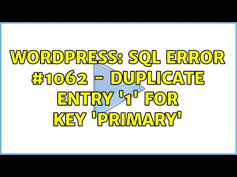 1062 duplicate entry 1 for key 1 wordpress