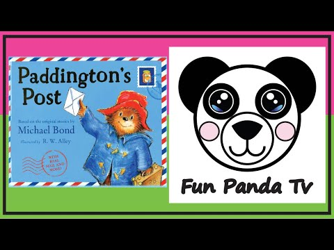 PADDINGTON'S POST  (books read aloud)