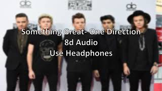 Something Great- One Direction 8d audio