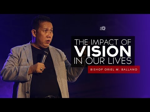 The Impact of Vision in Our Lives by Bishop Oriel M. Ballano