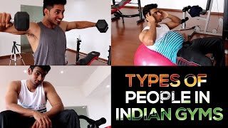 Types of People in INDIAN GYMS