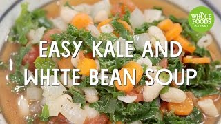 Easy Kale and White Bean Soup  Special Diet Recipes l Whole Foods Market
