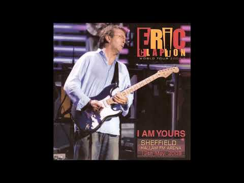 Eric Clapton - I Am Yours (CD1) - Bootleg Album, 2006