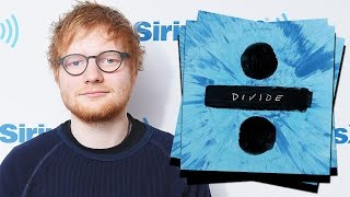 "Ed Sheeran Releases ENTIRE ""Divide"" Album On YouTube & Spills Taylor Swift"