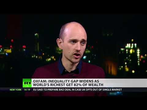 Oxfam: Inequality gap widens as world's richest get 82% of wealth