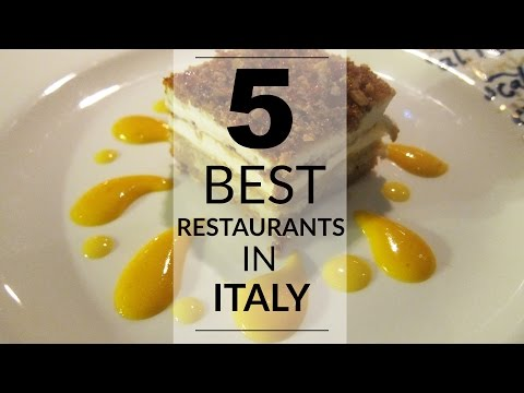 The 5 Best Restaurants in Italy