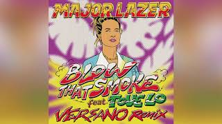 Major Lazer - Blow That Smoke (Feat. Tove Lo) (Versano Remix) (Official Audio)