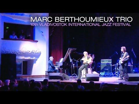 Marc BERTHOUMIEUX TRIO - Les Choses de la Vie [Live] - Vladivostok