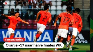 Oranje O17 naar halve finales WK!   WK onder 17   NOS Sport