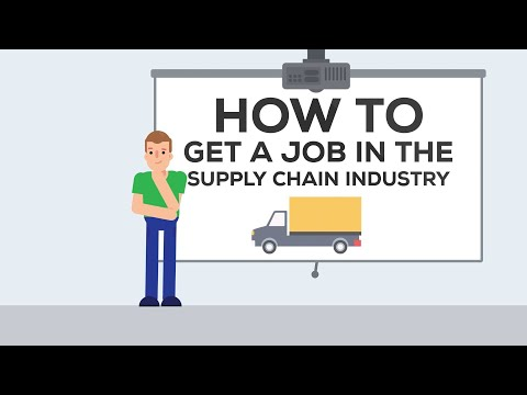How to Get a Job in the Supply Chain Logistics Industry