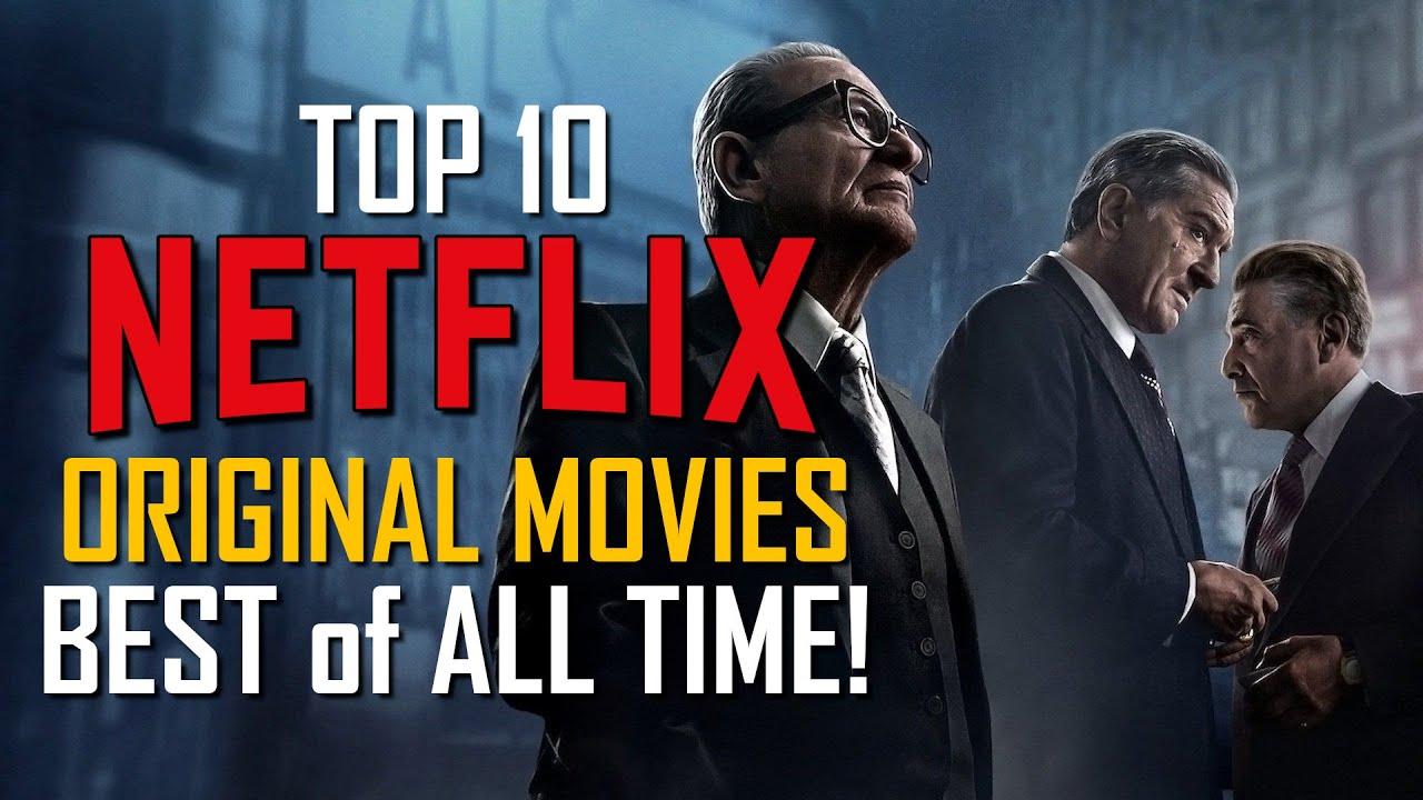 Top 10 Best NETFLIX ORIGINAL MOVIES of All Time! 2021