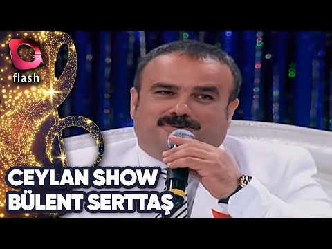 Ceylan Show - Bülent Serttaş - Latif Doğan - Flash Tv