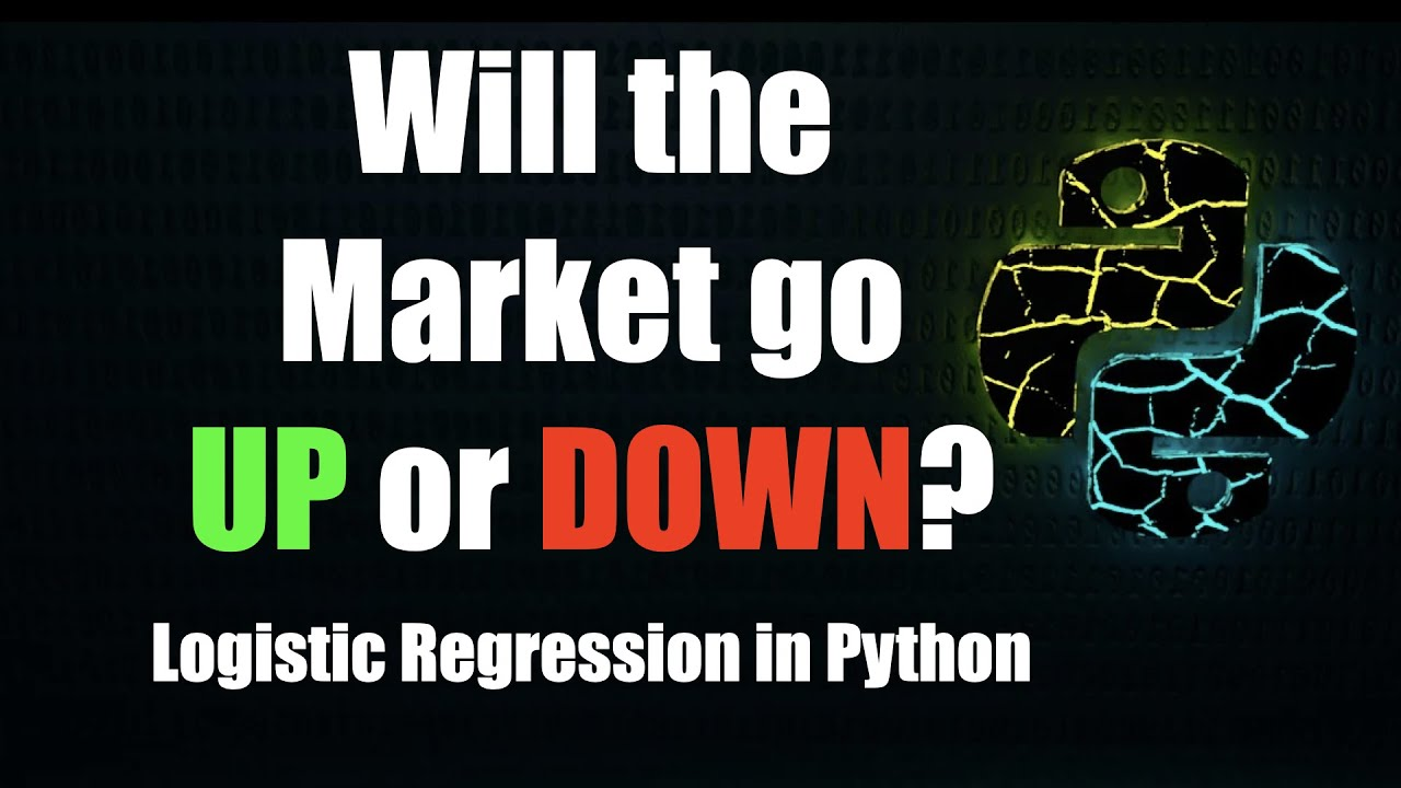 Logistic Regression in Python - Predicting If The Stock Market Is Going Up Or Down