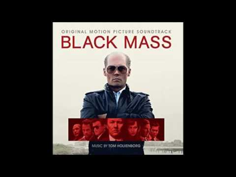 Black Mass - FULL ORIGINAL MOTION PICTURE SOUNDTRACKS
