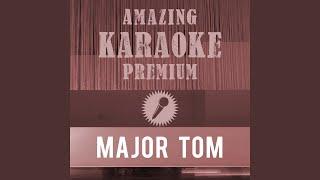 Major Tom (Premium Karaoke Version With Background Vocals) (Originally Performed By Peter...