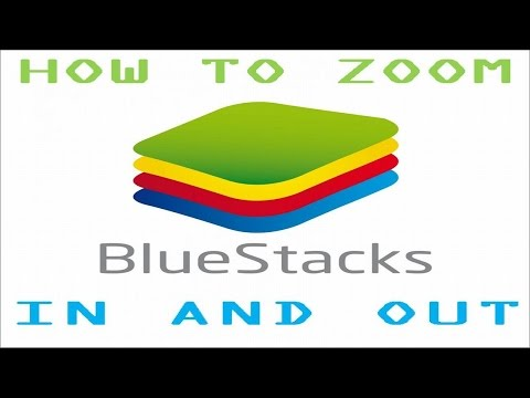 Bluestacks - How to Zoom In and Out