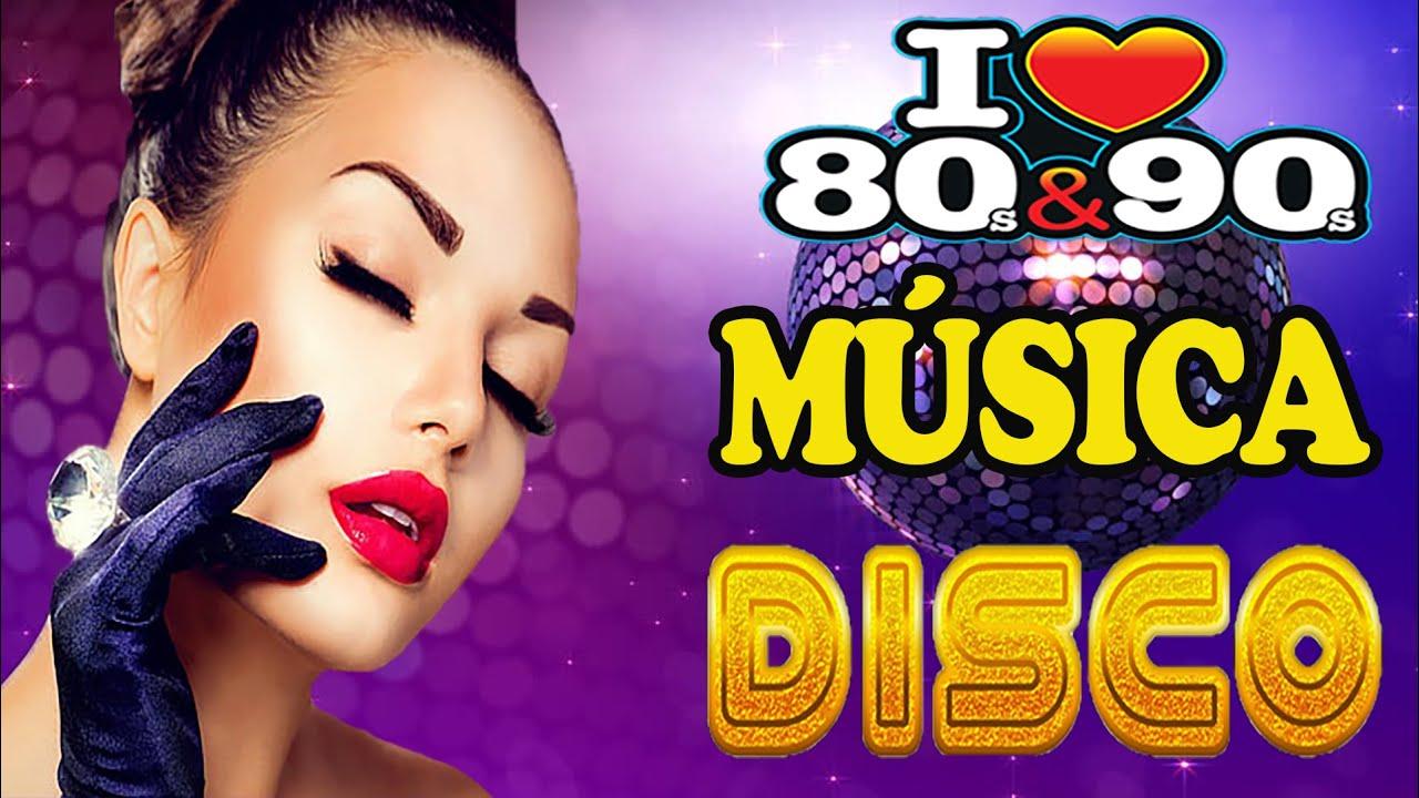 Musica Disco De Los 80 Y 90 Buenisimo Las Mejores Canciones De Musica Disco Delos 80 Y 90 Youtube